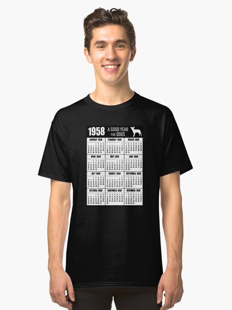 1958 A Good Year for Dogs 60th Birthday Calendar T-shirt Classic T-Shirt Front