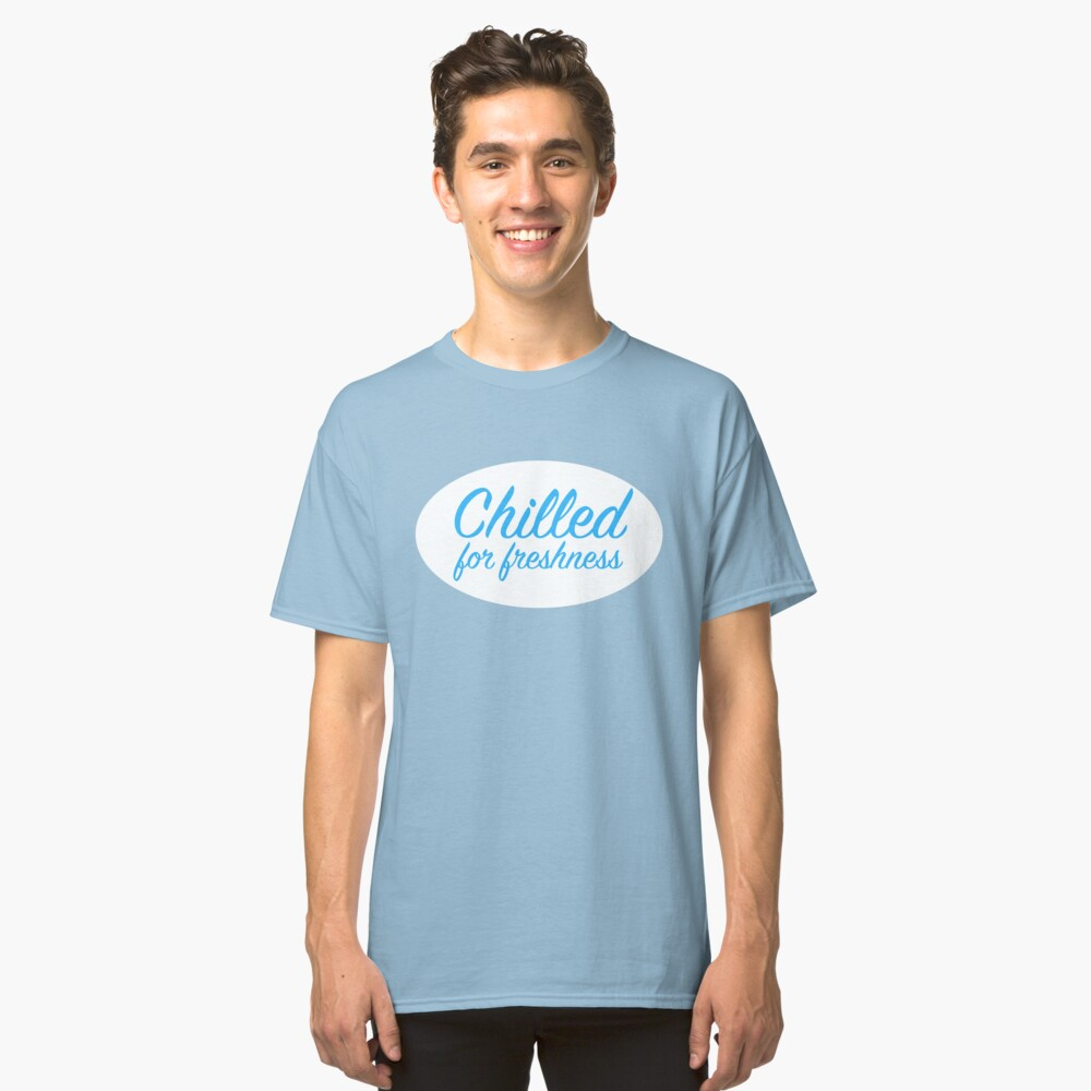 Chilled for freshness Classic T-Shirt Front