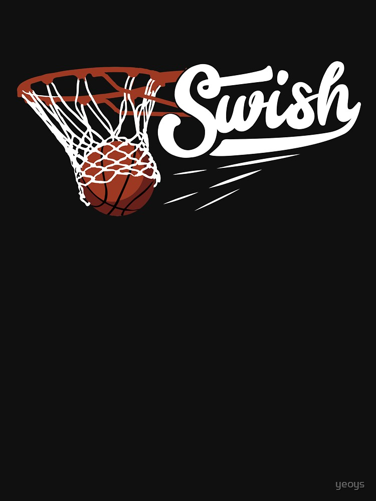 Swish Nothing But Net - Funny Basketball Pun Gift by yeoys