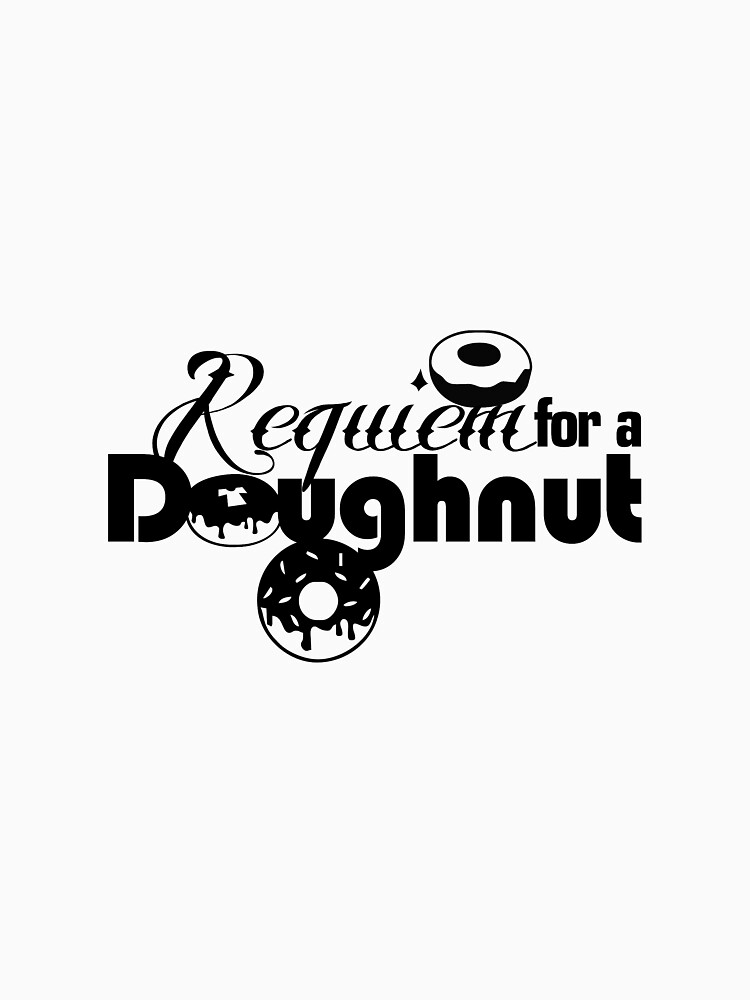 Requiem For A Doughnut by Plan-T