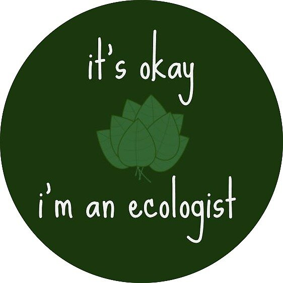 it's okay, i'm an ecologist by Fruehdom