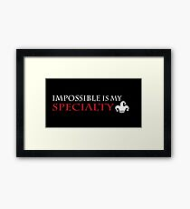 """impossible is my specialty"" - Heartless quote Framed Print"