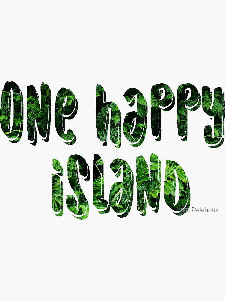 One Happy Island  by sampalahnukart