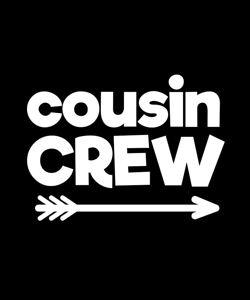 Cousin Crew Best Family Relatives by printedkicks