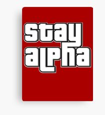 STAY ALPHA Canvas Print
