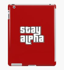 STAY ALPHA iPad Case/Skin