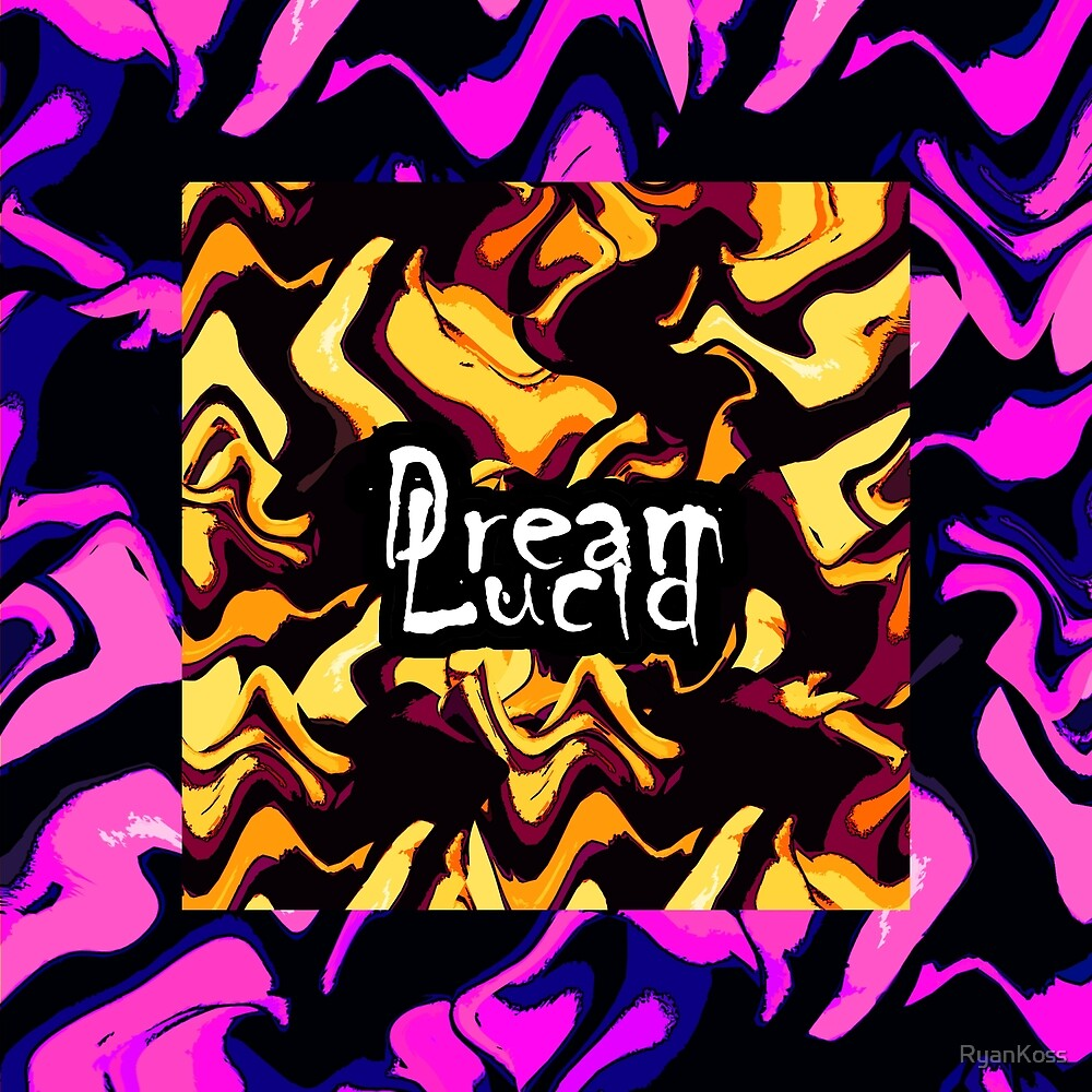 Dream Lucid by RyanKoss
