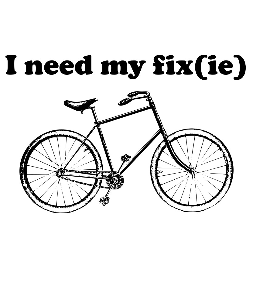 I need my fixie bike Fixed gear bicycle  by Surfysand