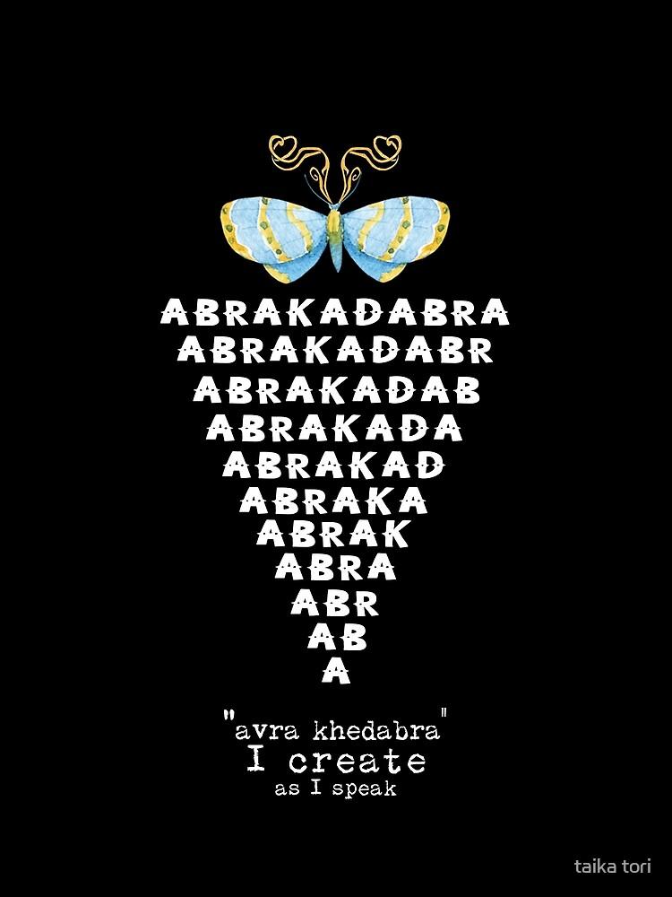 ABRAKADABRA-I create as I speak by Elisandra Sevenstar