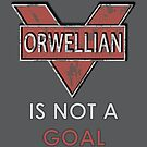 Orwellian is Not a Goal by Alon Rand