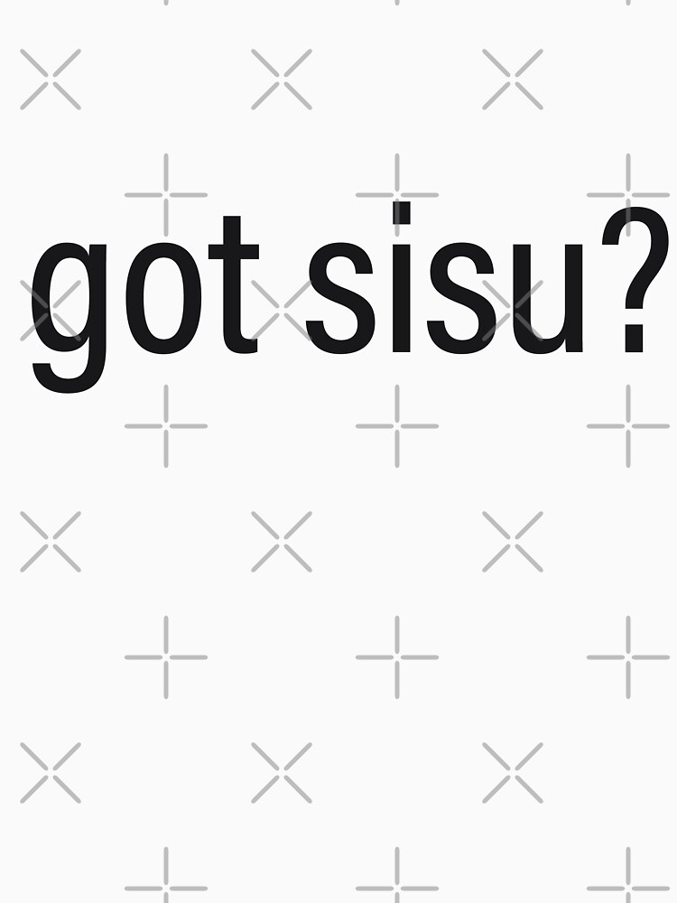 got sisu? by rosalynnllc