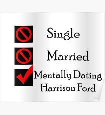 Mentally Dating Harrison Ford Poster
