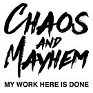 Chaos and Mayhem by groovyspecs