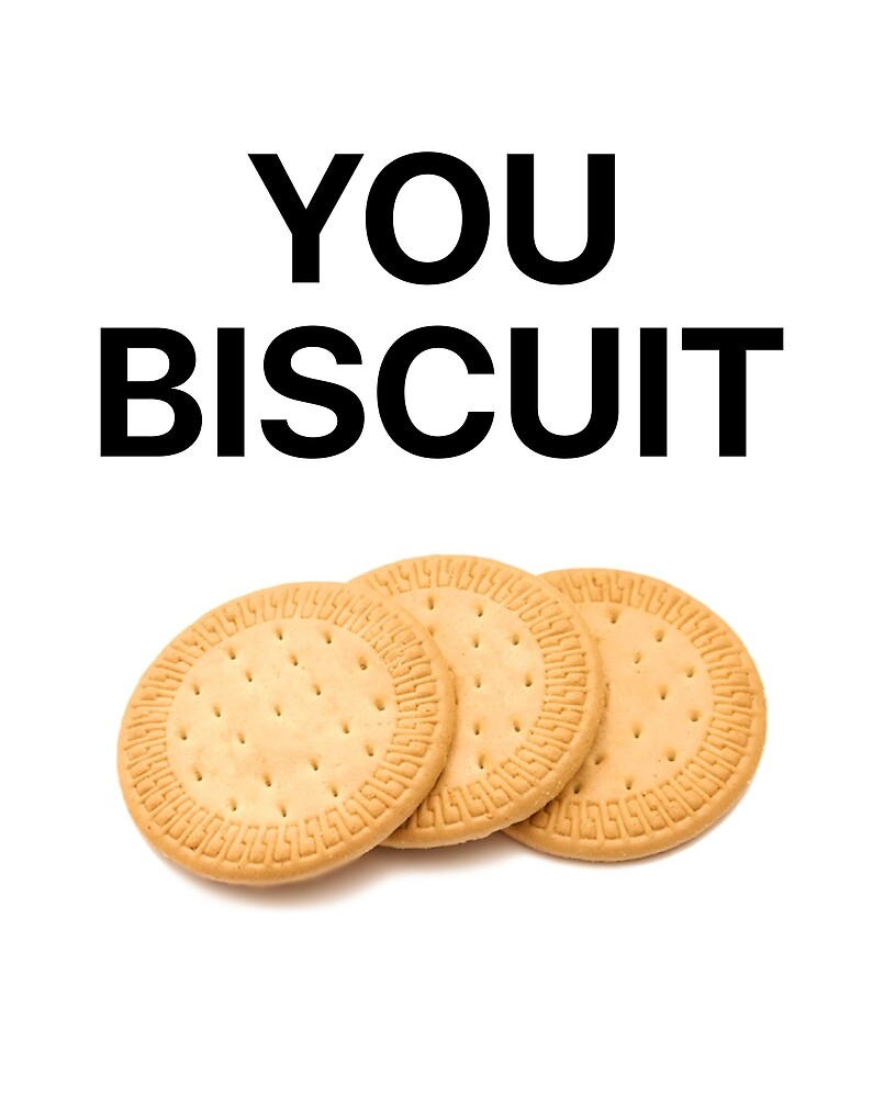You Biscuit Merch by ZedPlays1205