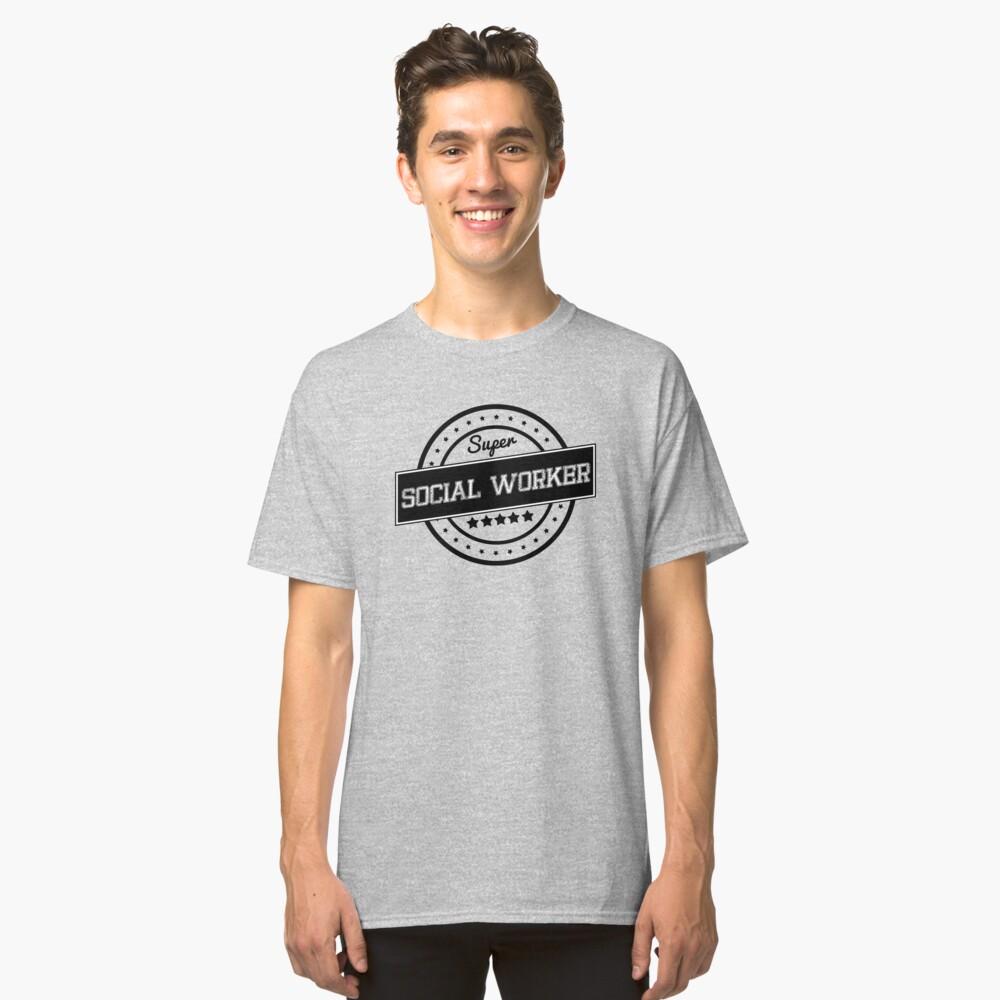 SUPER SOCIAL WORKER Classic T-Shirt Front