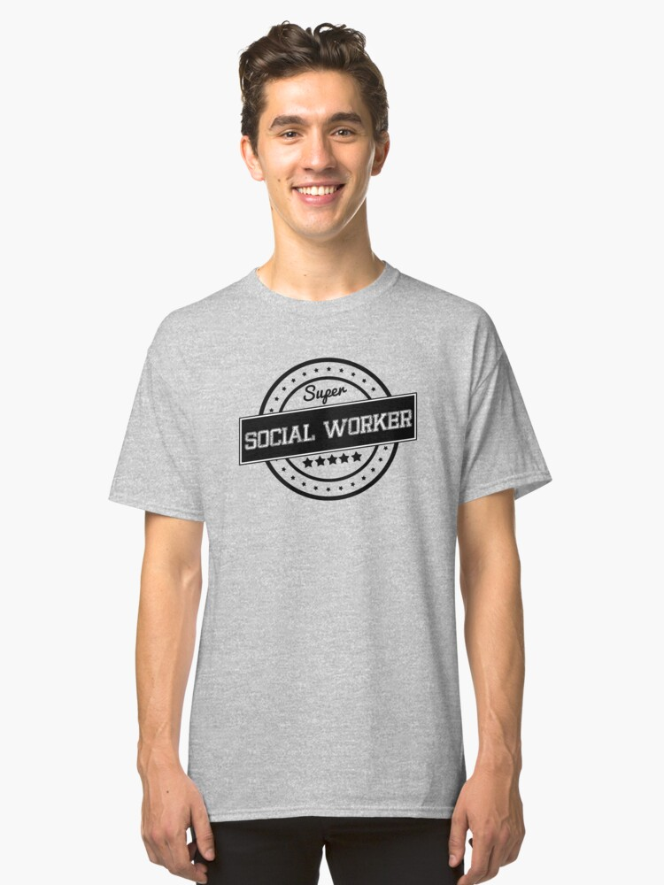 SUPER SOCIAL WORKER Classic T-Shirt Front