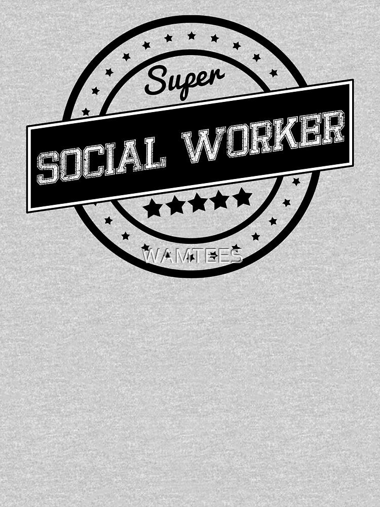 SUPER SOCIAL WORKER by WAMTEES