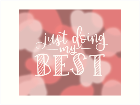 Dusty Rose Millennial Pink Calligraphy: Just Doing My Best by Mae-Mae Han