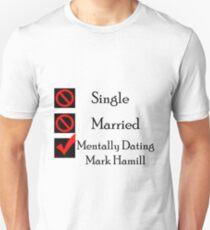 Mentally Dating Mark Hamill Unisex T-Shirt