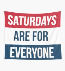 Saturdays are for EVERYONE Wall Tapestry