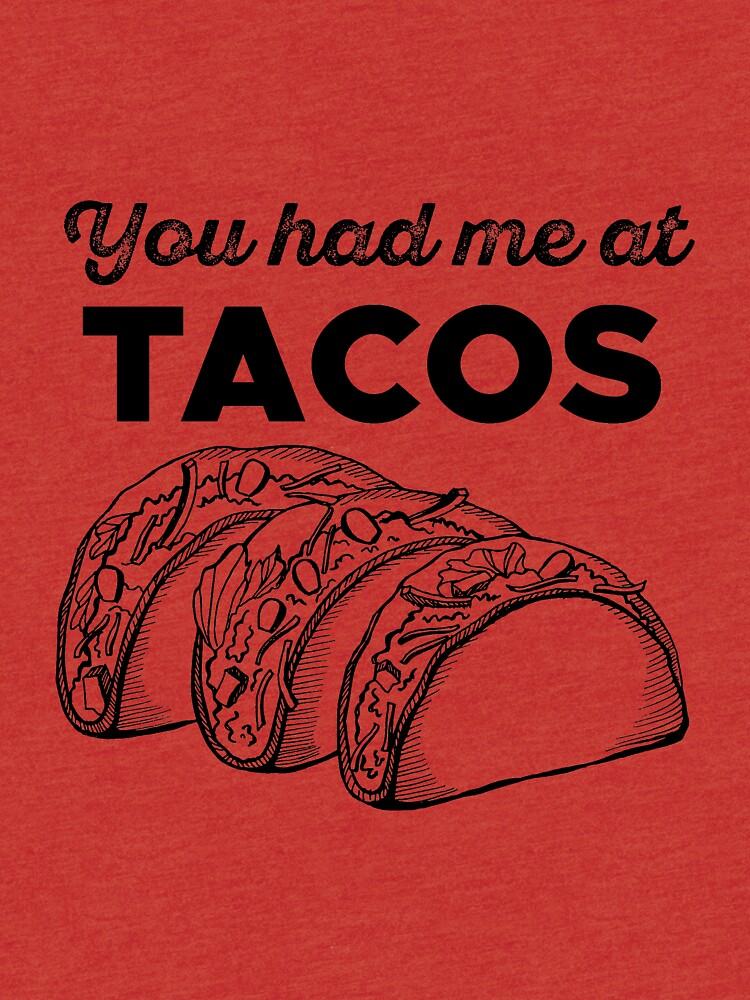 You had me at tacos by eah04001
