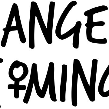 Change Is Coming by reparteeshirts