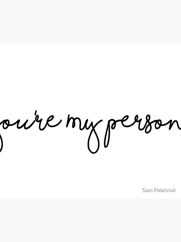 You're My Person Sticker by sampalahnukart
