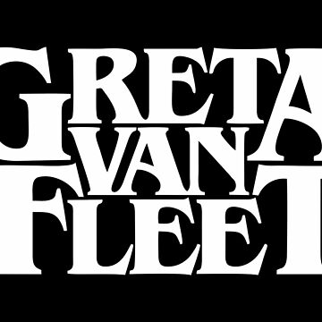 Greta Van Fleet Merchandise by TimothySmiths