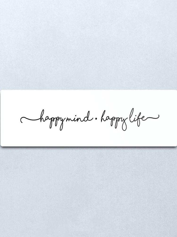 Alternate view of HAPPY MIND * HAPPY LIFE Sticker  Metal Print