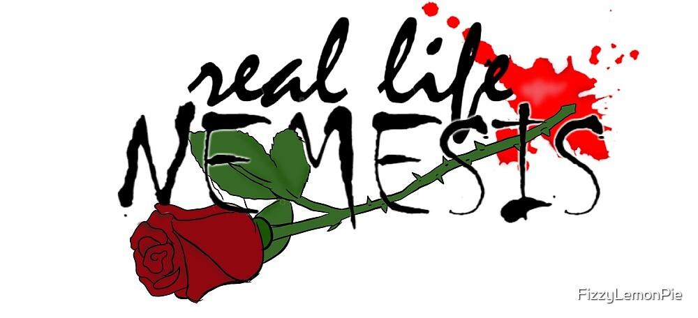 Real Life Nemesis by FizzyLemonPie