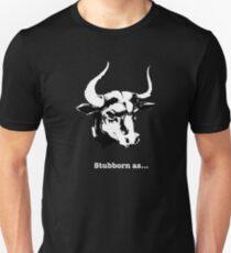 Stubborn As A Bull Funny T shirt Unisex T-Shirt