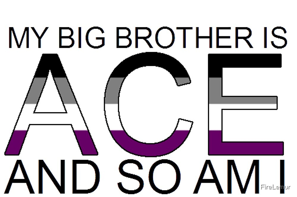 My big brother is ace and so am I by FireLemur