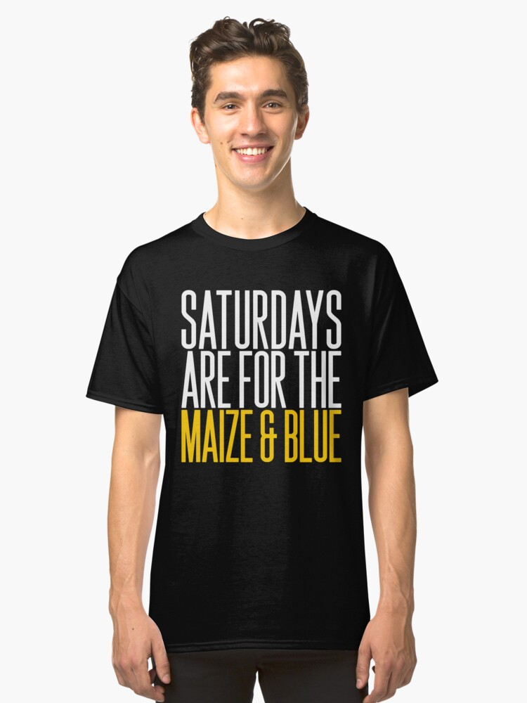 Saturdays Are For The Maize and Blue' Sport  Classic T-Shirt Front