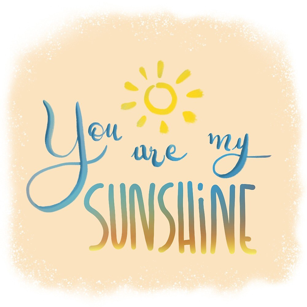 You are my sunshine by LauraTaibi