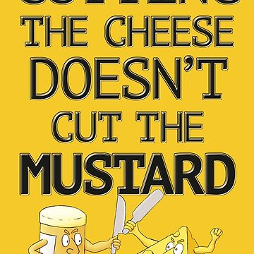 Mustard N Cheese by yobbo