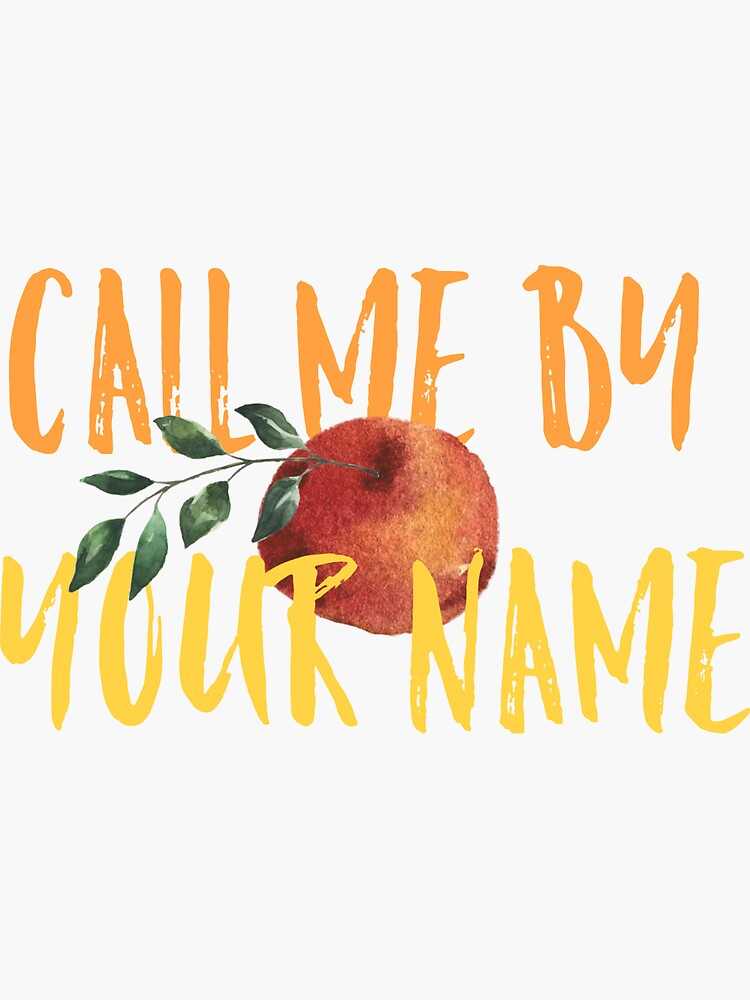 Call Me By Your Name by abbysheahan