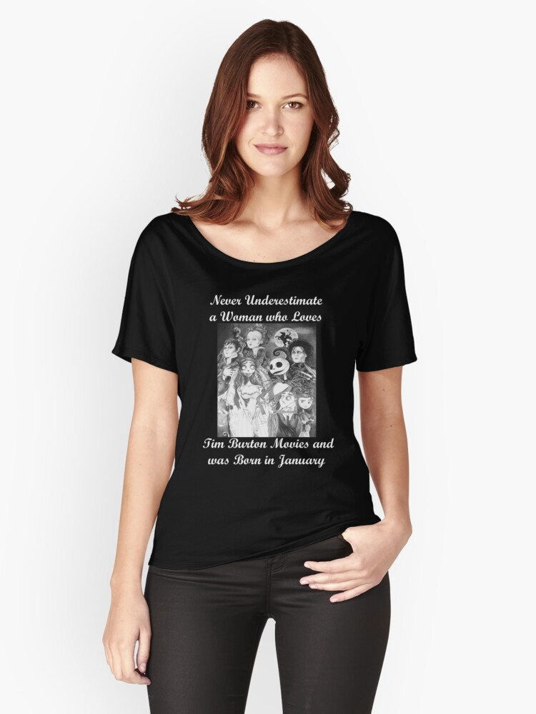 Never underestimate a woman who loves Tim Burton Movies and was born in January Women's Relaxed Fit T-Shirt Front