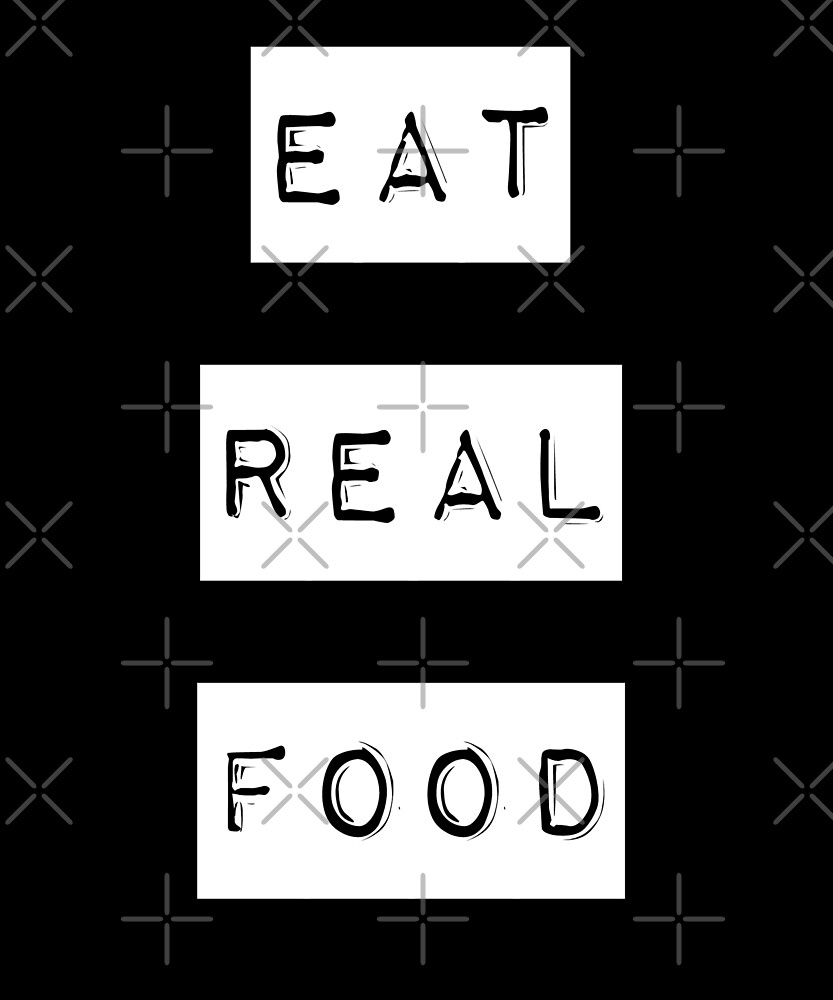 Eat Real Food Natural Organic Farmer Nutrition Whole Health T-Shirt by twizzler3b