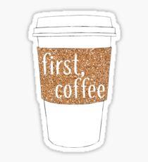 First Coffee Gold Sparkly Design Sticker