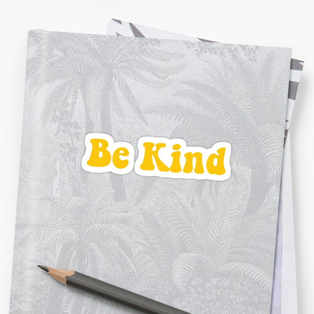 Be Kind. by johannabaker