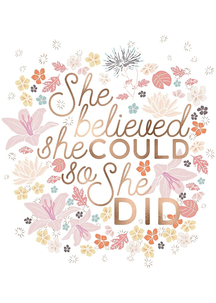 She Believed She Could So She Did by victoriabrand