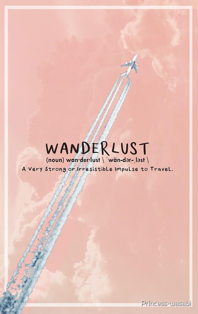 Wanderlust by Princess-wasabi