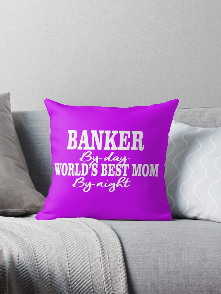 Banker By Day, World's Best Mom By Night! by flipper42