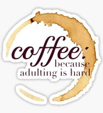 Coffee Because Adulting is Hard Design Sticker