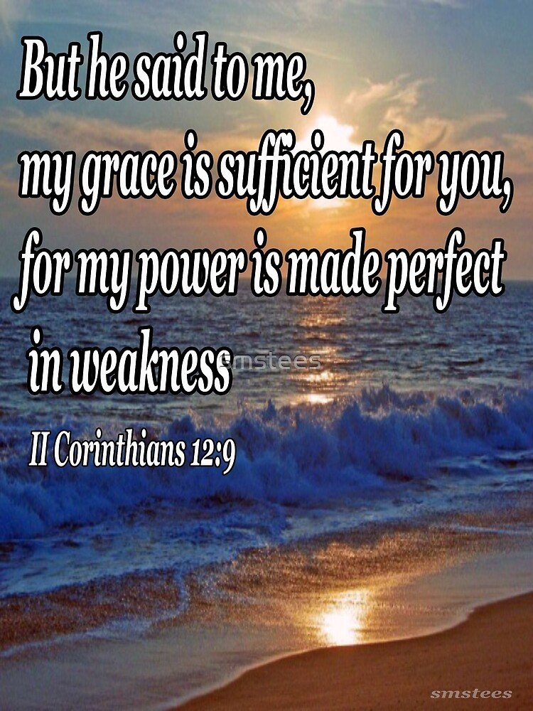 2nd Corinthians 12.9 by smstees