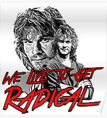 we live to get radical swayze Poster