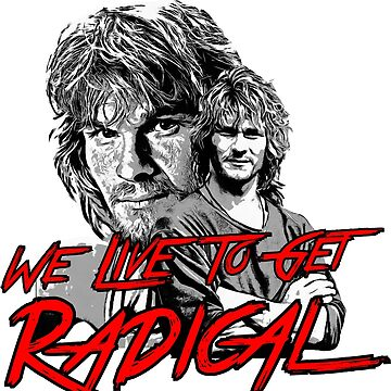 we live to get radical swayze by frankheart