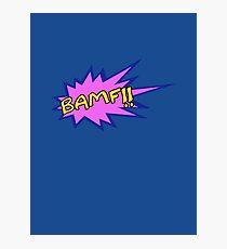 BAMF!! Photographic Print