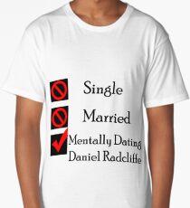 Mentally Dating Daniel Radcliffe Long T-Shirt