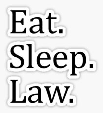 eat sleep law Sticker